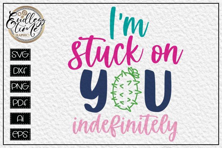 Im Stuck on You Indefinitely SVG - A Valentines Day SVG