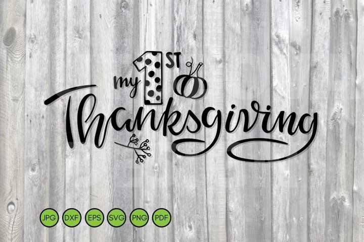 My 1st Thanksgiving SVG PNG Eps. Baby Cut File. Sublimation