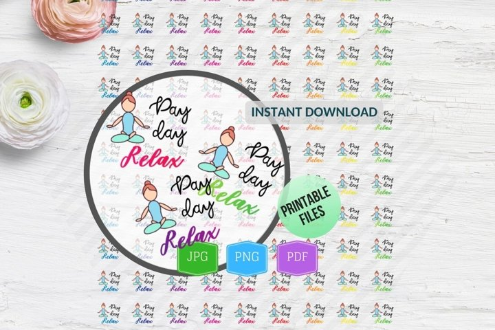Relax Pay day planner stickers printable PayDay