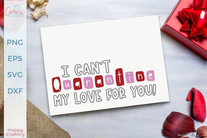 I cant quarantine my love - valentines quotes