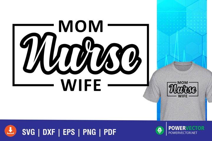 Mom Nurse Wife SVG file