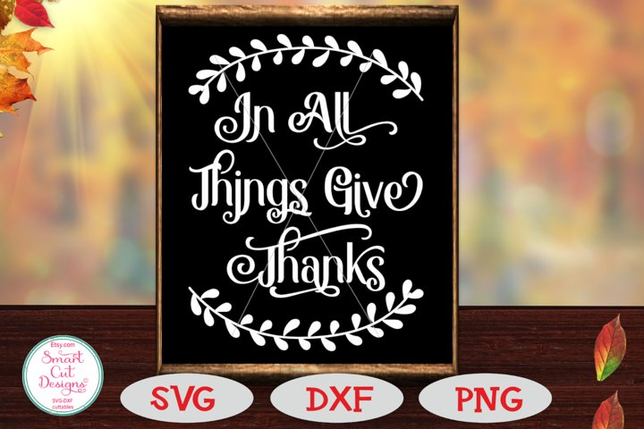 In All Things Give Thanks, Autumn SVG, Rustic SVG, Farmhouse