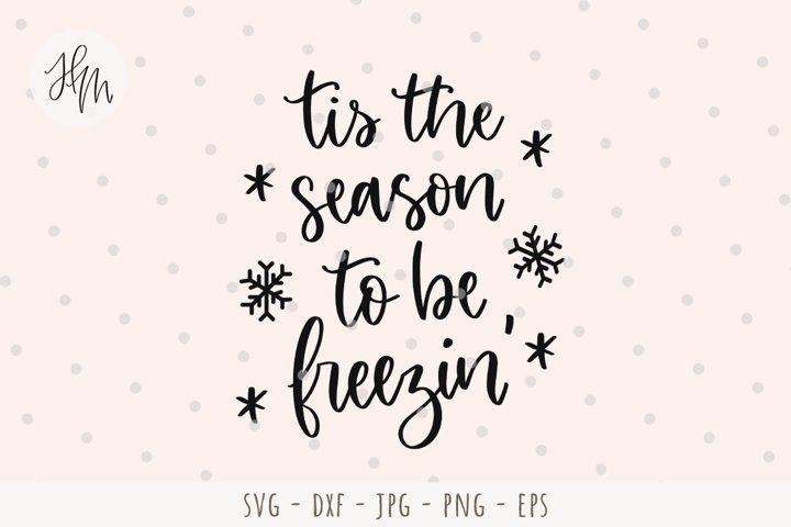 Tis the season to be freezin cut file SVG DXF EPS PNG JPG