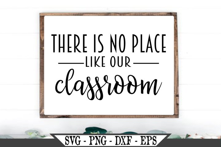 There Is No Place Like Our Classroom SVG