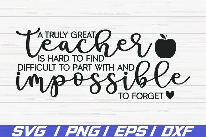 A Truly Great Teacher SVG / Teacher SVG / Cricut / Cut File