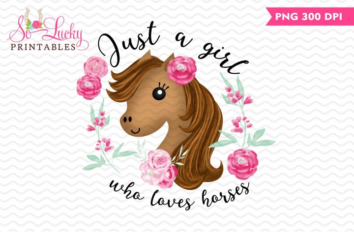 Just a Girl Who Loves Horses printable sublimation design