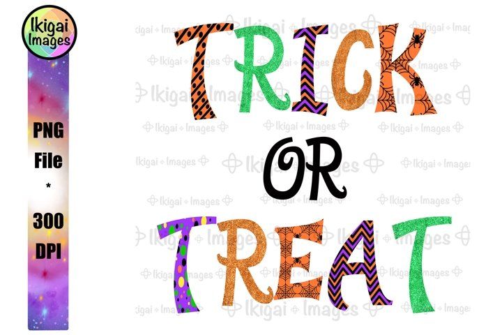Trick Or Treat Glitter Sublimation Design, Word Art PNG