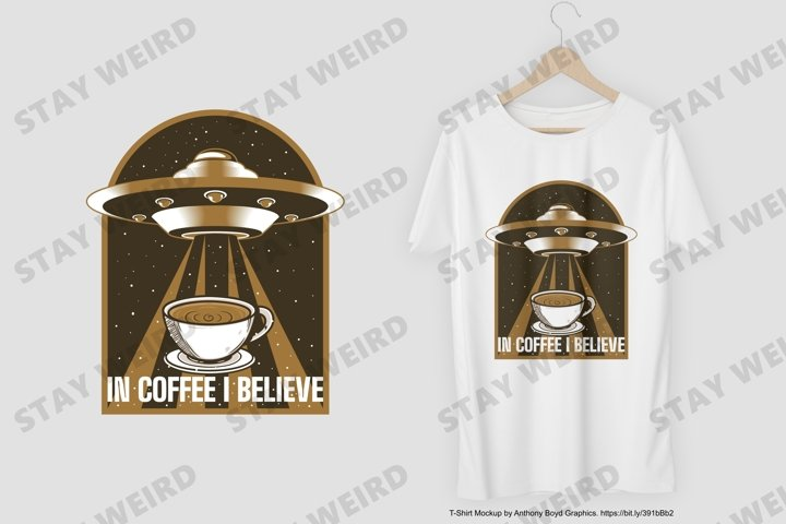 In Coffee I Believe T-Shirt Design