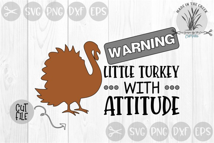 Warning, Turkey With Attitude, Thanksgiving, Cut File, SVG