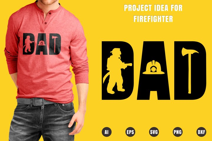 Dad Firefighter SVG - Fathers Day Designs
