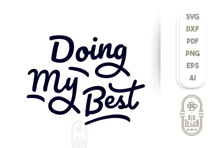 Doing my best SVG - Funny Saying SVG File