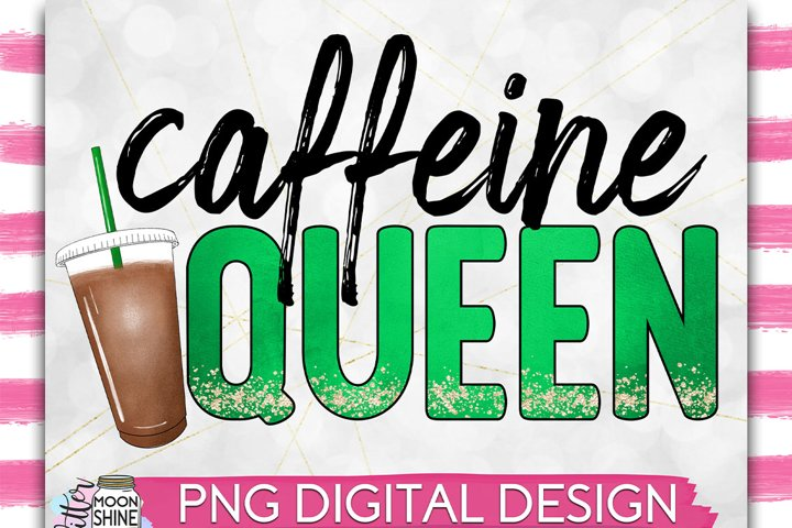 Caffeine Queen PNG Sublimation Design