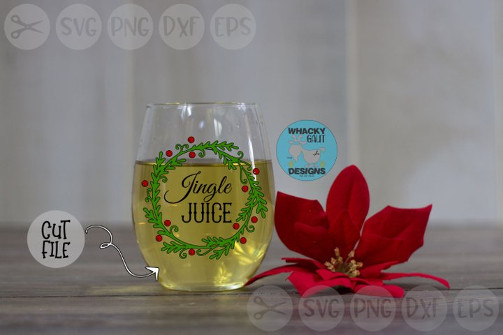 Jingle Juice, Holly, Wreath, Christmas, Wine, Cut File SVG