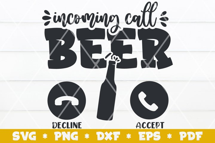 Incoming Call Beer SVG, Beer SVG, Cut File