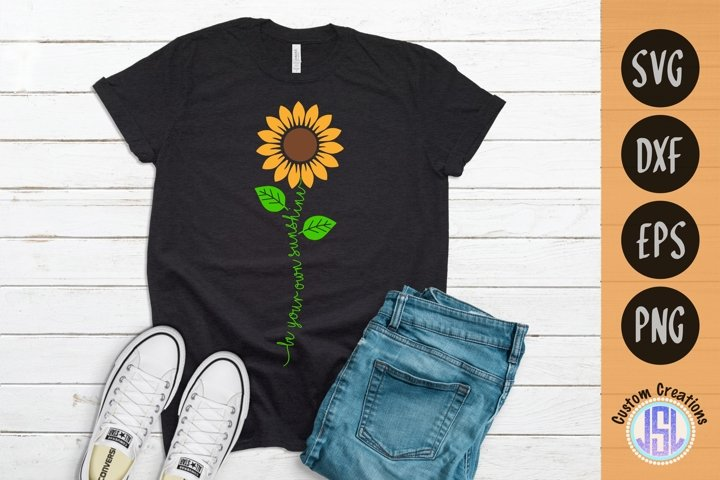Be Your Own Sunshine Sunflower | Fall SVG| SVG DXF EPS PNG