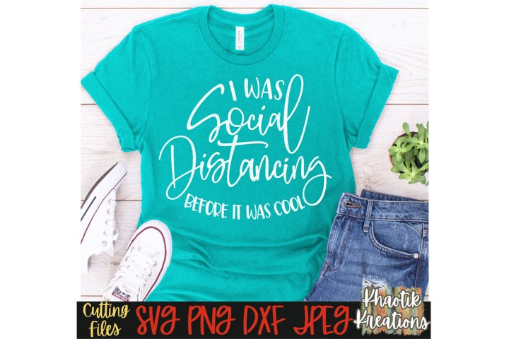 I was Social Distancing before it was Cool svg, Funny Svg