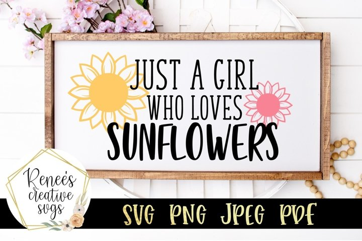 Just a girl who loves sunflowers| Sunflower SVG | SVG File