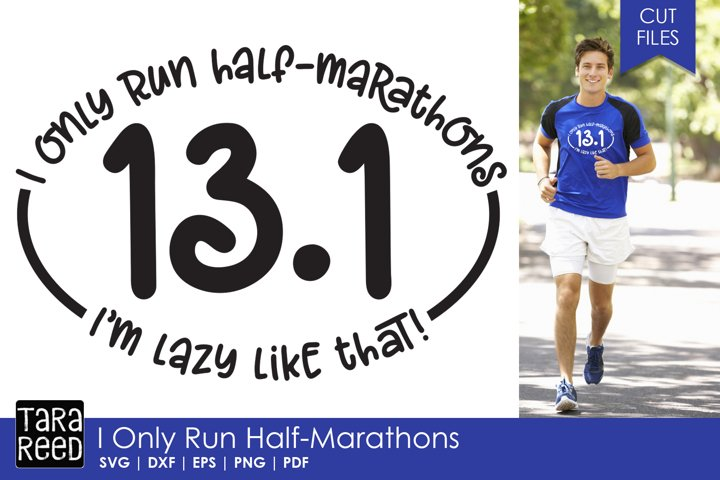 I Only Run Half-Marathons - SVG and Cut Files for Crafters