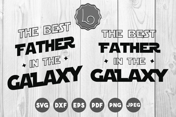 The Best Father In The Galaxy SVG