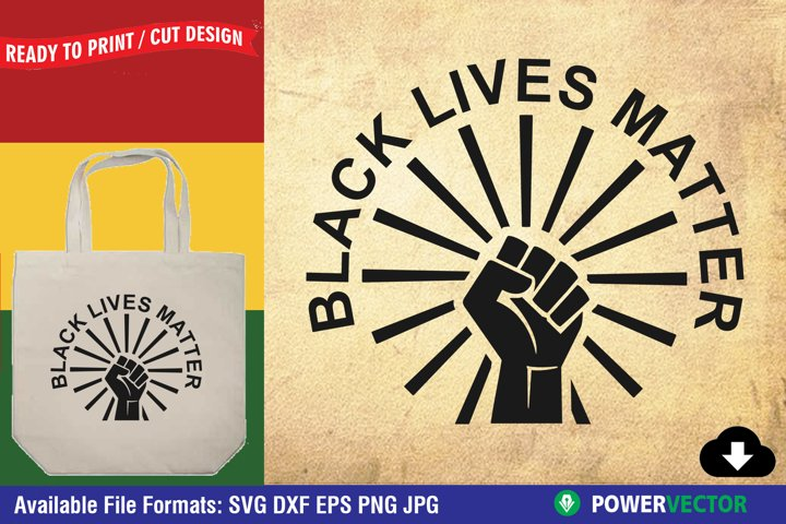 Black Lives Matter SVG |Raised fist Cut Files for Crafters