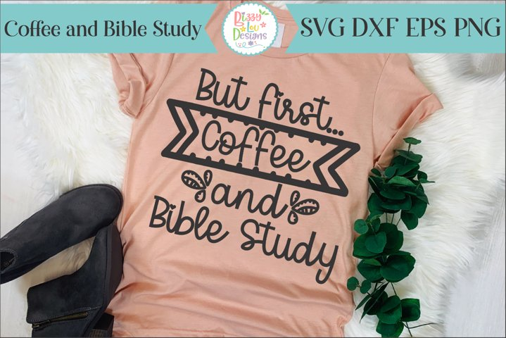 But first.... Coffee and Bible Study SVG