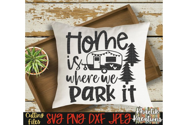 Home is where we park it svg, Funny Camping svg, Travel svg