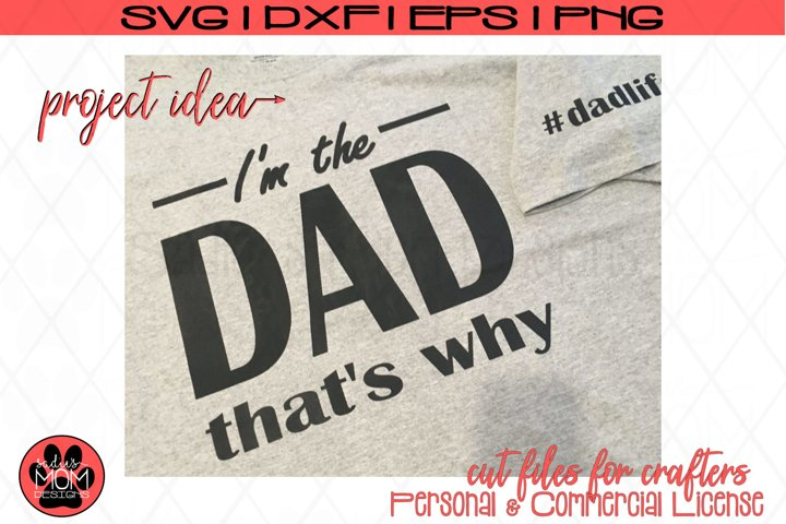 Dad SVG |Because Im the Dad #dadlife Cut File