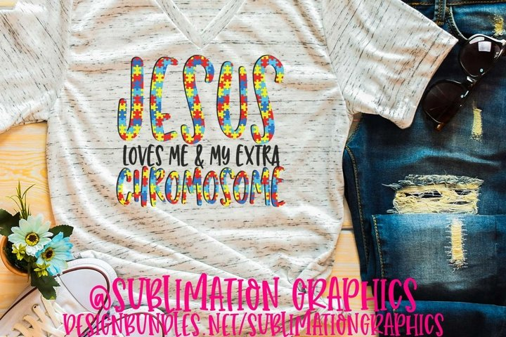 Jesus Loves Me & My Extra Chromosome Sublimation PNG