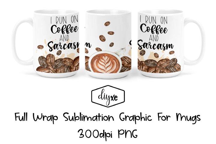 Coffee & Sarcasm - Sublimation Graphic For Mug