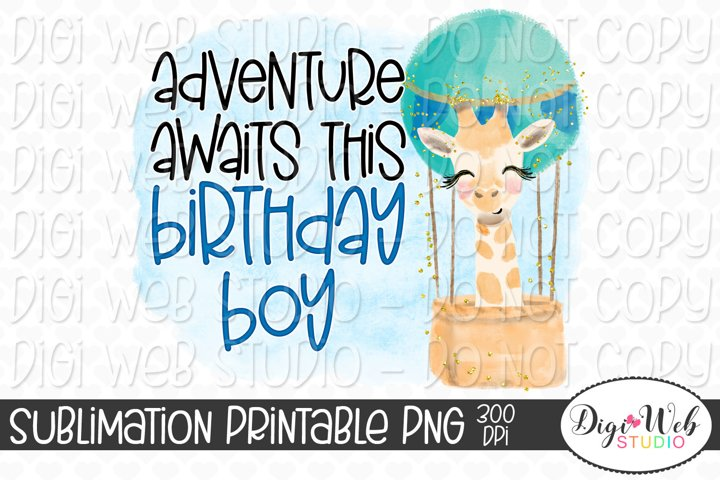 Adventure Awaits This Birthday Boy Giraffe Sublimation