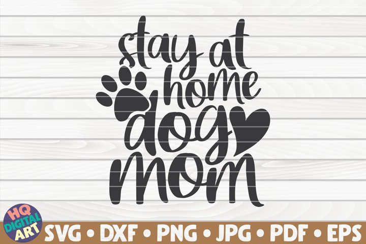 Stay at home dog mom SVG | Dog mom quote