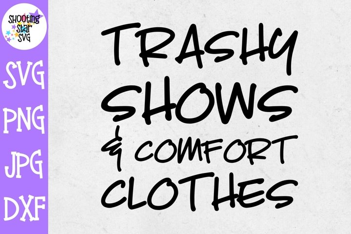 Trashy Shows and Comfort Clothes SVG - Funny Mom SVG