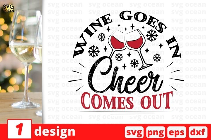 Wine Goes In Cheer Comes Out SVG Cut File | Christmas Wine