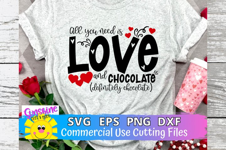 Valentine SVG All you need is LOVE and CHOCOLATE