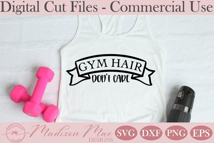 Fitness SVG, Gym Hair Dont Care