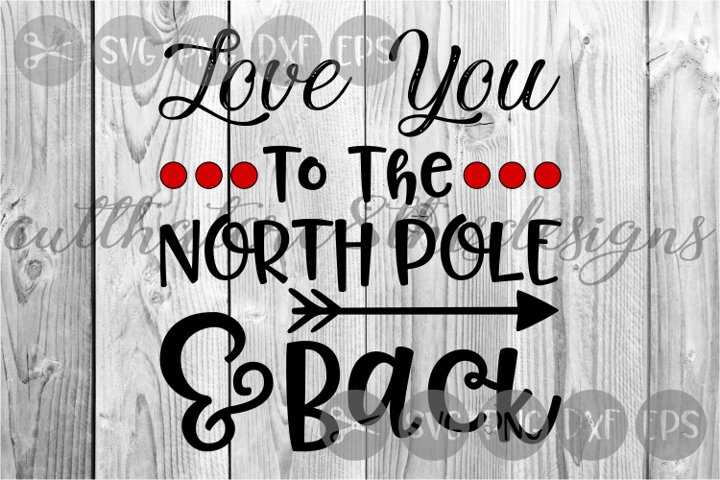 Love You To The North Pole Christmas Cut File Svg 159889 Cut Files Design Bundles