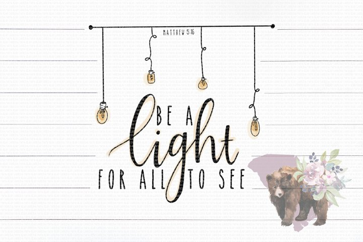 Be A Light PNG File/Sublimation File