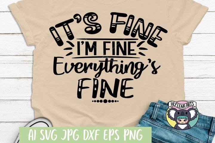 Its Fine Im Fine svg, Files for Cricut, Cut File, dxf png