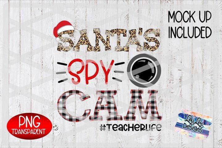 Santas Spy Cam - Teacher Life Christmas Sublimation PNG