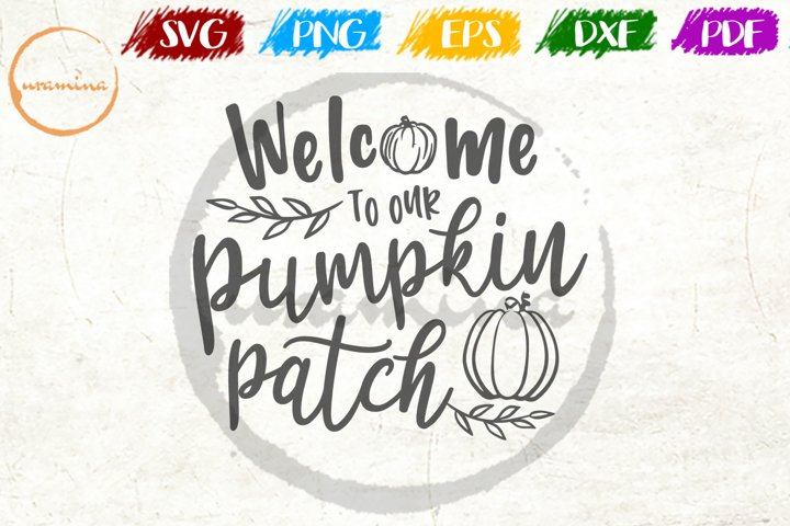 Welcome To Our Pumpkin Patch Fall Thanksgiving Quote Art
