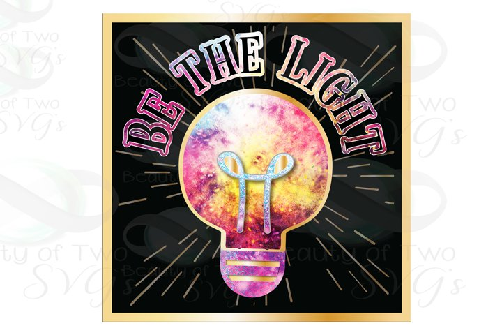 Be the light png, Be the change Inspiration Sublimation