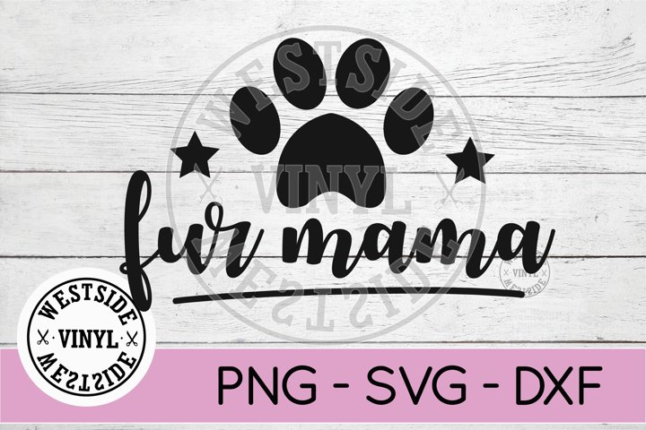 FUR MAMA SVG FILES - CUT FILES FUR MAMA - DOGS SVG FILE