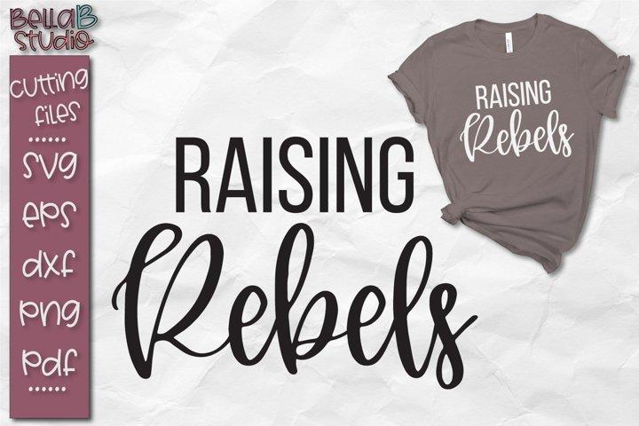 Raising Rebels Svg Motherhood Svg Raising My Tribe 161964 Svgs Design Bundles