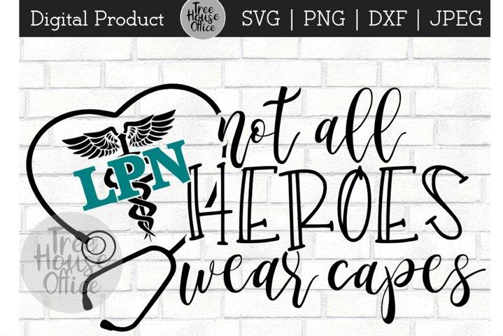 LPN Heroes, Licensed Practical Nurse Hero, Healthcare SVG