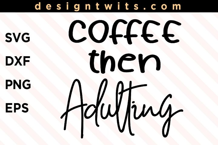 Coffee Then Adulting SVG