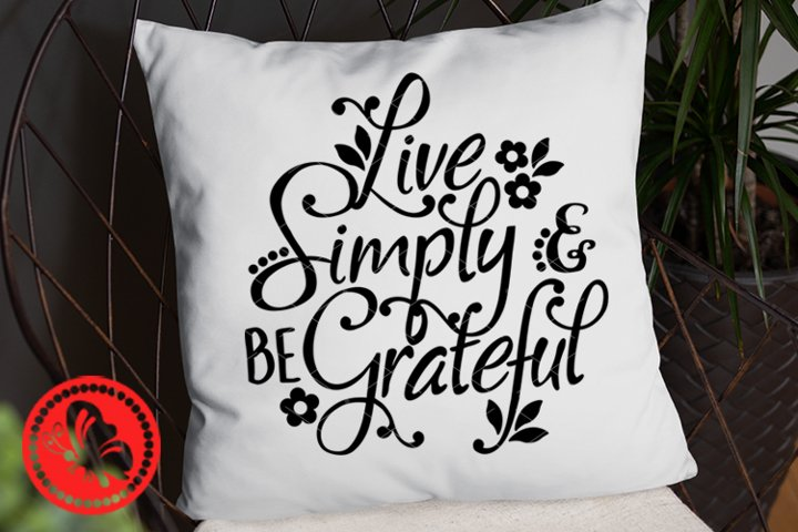 Live Simply and be grateful svg Thanksgiving Thankful decor