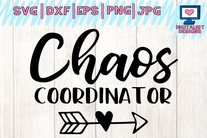 chaos coordinator svg, teacher svg, mom svg, printable, arrow svg, mom shirt, teacher shirt, svg for cricut design space, silhouette