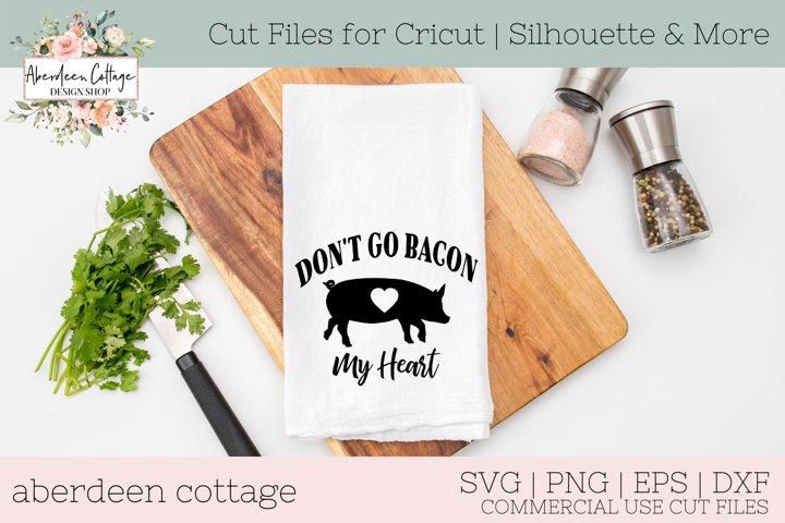 Dont Go Bacon My Heart Kitchen Towel Farmhouse Decor SVG
