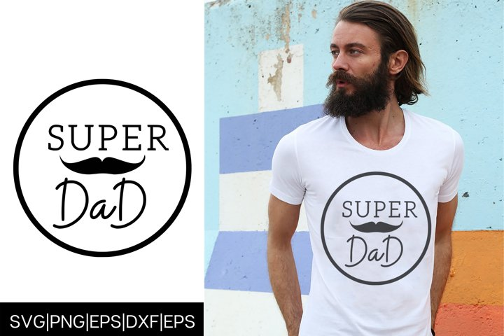 SUPER DAD Fathers Day T shirt Design SVG Cut File