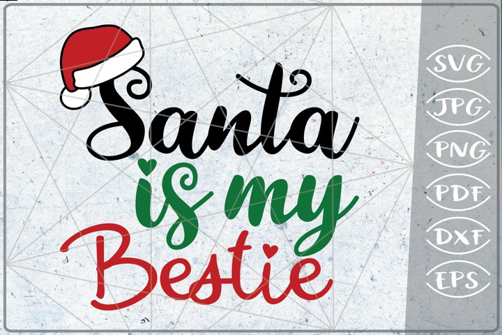 Santa is my Bestie SVG Merry Christmas Quote Stars Svg File